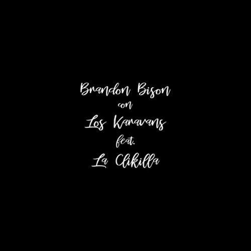 Brandon Bison & Los Karavans feat. La Clikilla