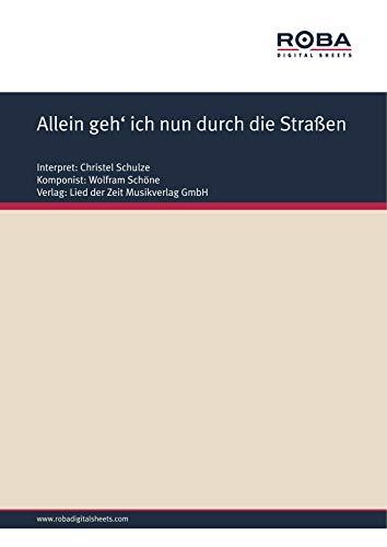 Allein geh\' ich nun durch die Straßen: as performed by Christel Schulze, Single Songbook