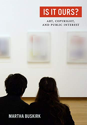 Compare Textbook Prices for Is It Ours?: Art, Copyright, and Public Interest First Edition ISBN 9780520344594 by Buskirk, Martha