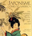 Japonisme Comes to America: The Japanese Impact on the Graphic Arts 1876-1925 0810935015 Book Cover