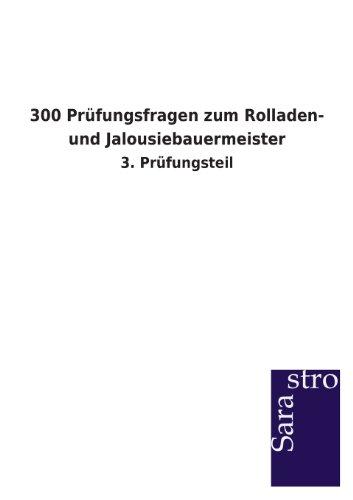 300 Prüfungsfragen zum Rolladen- und Jalousiebauermeister: 3. Prüfungsteil