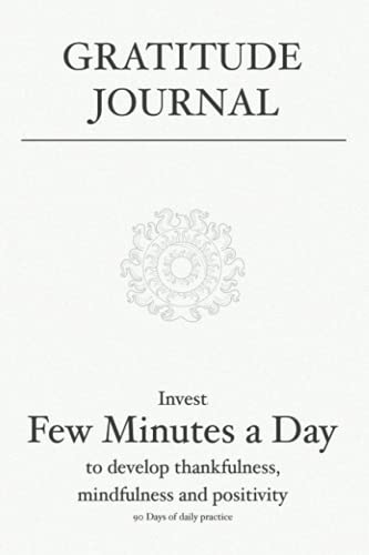 Gratitude Journal: Invest few minutes a day to develop thankfulness, mindfulness and positivity