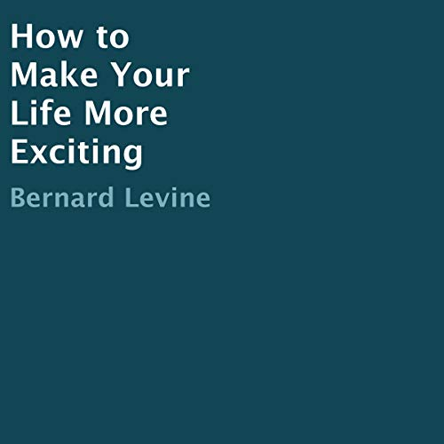 How to Make Your Life More Exciting audiobook cover art