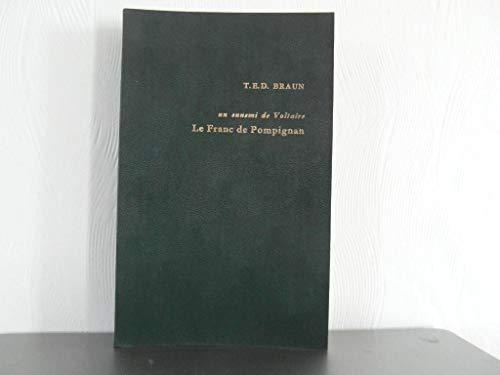 Un ennemi de Voltaire: Le Franc de Pompignan; sa vie, ses œuvres, ses rapports avec Voltaire