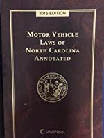 MOTOR VEHICLE LAWS OF NC ANNOTATED 2015 1522102922 Book Cover