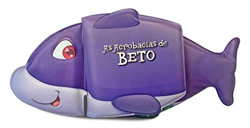 Livro de Banho Articulado: As Acrobacias de Beto: 1