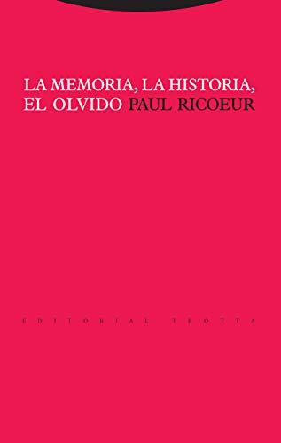 La memoria, la historia, el olvido (Estructuras y Procesos. Filosofía)