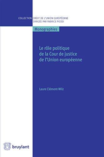 Le Role Politique De La Cour De Justice De Lunion Europeenne