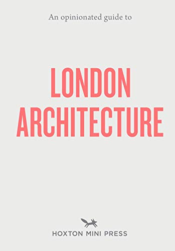 Opinionated Guide To London Architecture (Opinionated Guides)