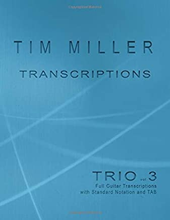 Tim Miller Trio vol 3 Transcriptions