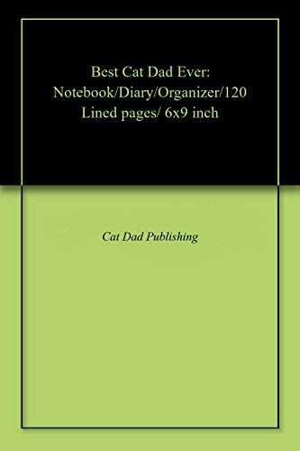 Best Cat Dad Ever: Notebook/Diary/Organizer/120 Lined pages/ 6x9 inch (English Edition)