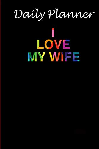 Daily Planner - I love my wife pride notebook LGBT notebooknotebook: Daily planner, 6x9 inch, 114 pages
