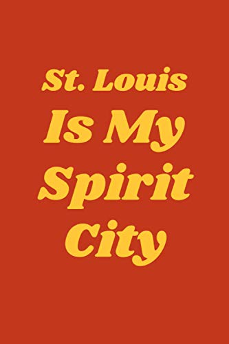 St. Louis Is My Spirit City: St. Louis gifts journal notebook for Boys and Girls who loves St. Louis - Cute Line Notebook Gift For boys and Girls