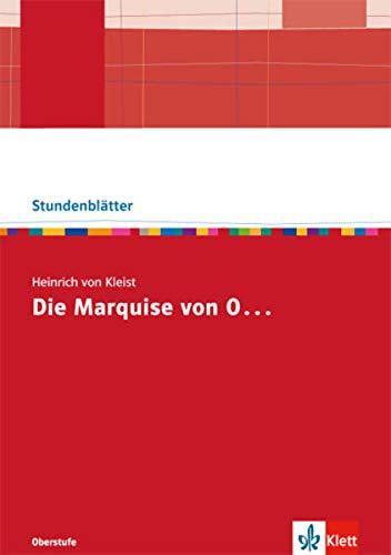 """Heinrich von Kleist \"""" Die Marquise von O…\"""": Kopiervorlagen mit Unterrichtshilfen Klasse 10-13 (Stundenblätter Deutsch)"""