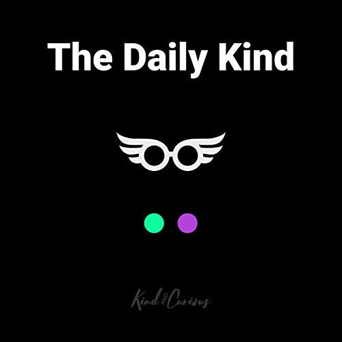 The Daily Kind Podcast By Kind and Curious cover art