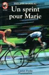 Pocket Book Sprint pour marie (Un): - VIVRE AUJOURD'HUI, SENIOR DES 11/12 ANS (LITTÉRATURE JEUNESSE (A)) [French] Book