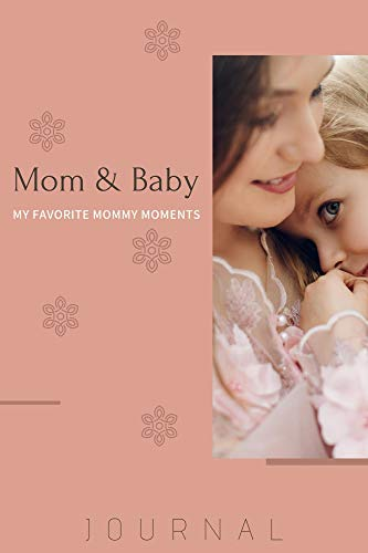 Mom & Baby | Activities Journal for today: Cute Book for Kids, Girls, Boys, School and Students... (English Edition)