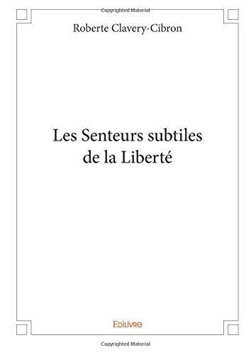 Les Senteurs subtiles de la Liberté