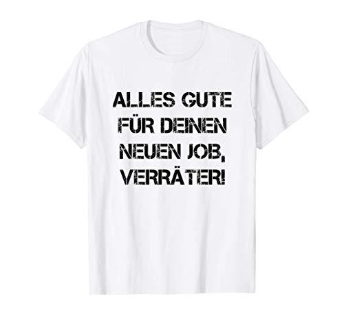 Alles Gute Für Deinen Neuen Job, Verräter Abschiedsgeschenk T-Shirt