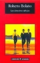 Los Detectives Salvajes/the Savage Detectives (Spanish Edition) [Paperback]