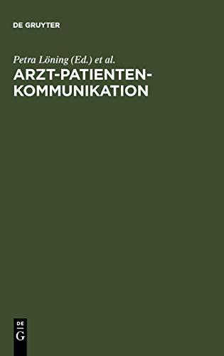 Arzt-Patienten-Kommunikation: Analysen zu interdisziplinären Problemen des medizinischen Diskurses