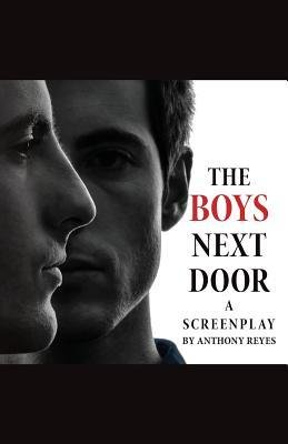[(The Boys Next Door: A Screenplay)] [Author: Anthony Reyes] published on (April, 2014)
