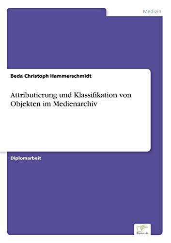 Attributierung und Klassifikation von Objekten im Medienarchiv