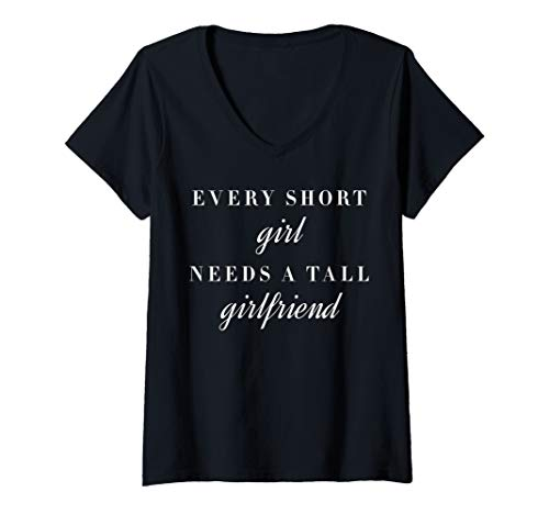 Womens Every Short Girl Needs A Tall Girlfriend Lesbian LGBT Pride V-Neck T-Shirt
