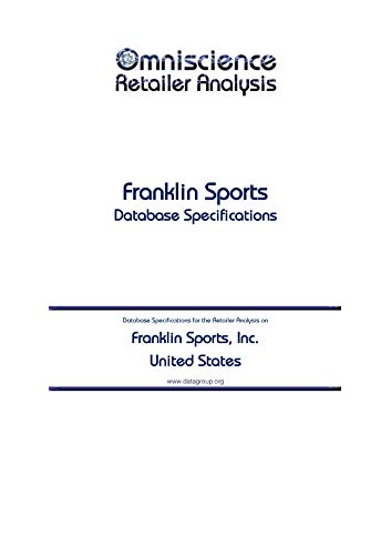 Franklin Sports, Inc. - United States: Retailer Analysis Database Specifications (Omniscience Retailer Analysis - United States Book 37639) (English Edition)