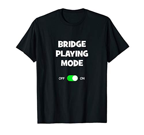 Bridge Playing Mode On Comic Funny Best Gift Card Play Gamer T-Shirt