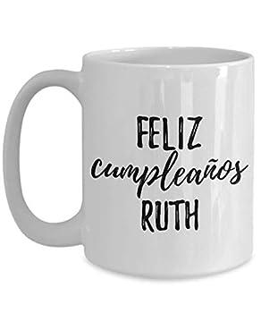 Feliz Cumpleanos Ruth Mug Spanish Happy Birthday Personalized Name Gift Coffee Tea Cup Large 15 Oz