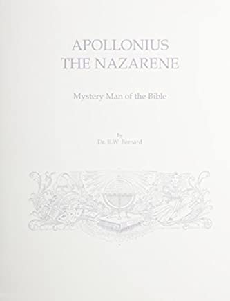 Apollonius the Nazarene: Mystery Man of the Bible (Essene-Jesus-Apollonius Series Vol. 3) by Raymond W. Bernard (1996-09-01)