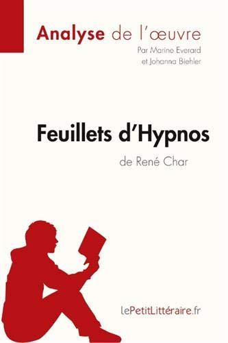Feuillets d'Hypnos de René Char (Analyse de l'oeuvre): Comprendre la littérature avec lePetitLittéraire.fr