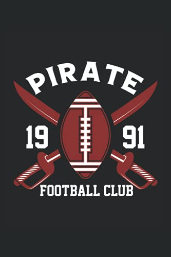 PIRATE FOOTBALL CLUB: 6x9120 Page College Ruled Notebook & Journal. Football, American Football, Soccer, European Football, Futball, Footie, Fantasy Football, Retro Style, American Flag, Distressed