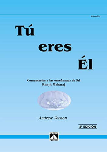 TÚ ERES ÉL: Comentario a las enseñanzas de Sri Ranjit Maharaj (Spanish Edition)
