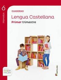 CUADERNO LENGUA 6 PRIMARIA 1 TRIM SABER HACER - 9788468014760