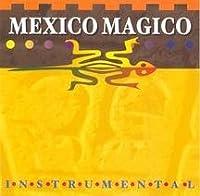 Mexico Magico: Instrumental