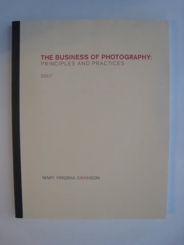 The Business of Photography Principles and Practices (Mary Virginia Swanson) Paperback