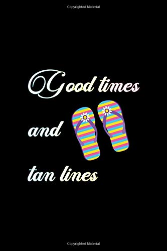 Good Times And Tan Lines: Notebook Journal Composition Blank Lined Diary Notepad 120 Pages Paperback Black Solid Bikini