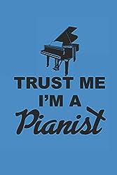 TRUST ME I\'M A PIANIST: NOTEBOOK Piano Notizbuch Klavier Journal 6x9 lined