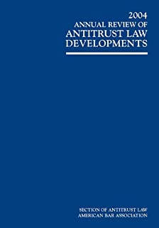 2003 Annual Review of Antitrust Law Developments