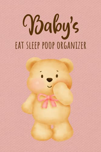 Baby's Eat Sleep Poop Organizer: Baby's Health Book for Keeping Track of Doctor's Visits, Medications,...