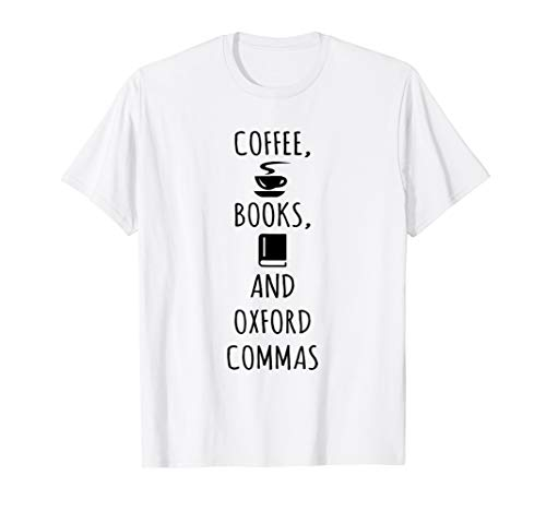 Coffee, Books, And Oxford Commas Reading T-Shirt