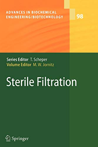 Sterile Filtration (Advances in Biochemical Engineering/Biotechnology, Band 98)