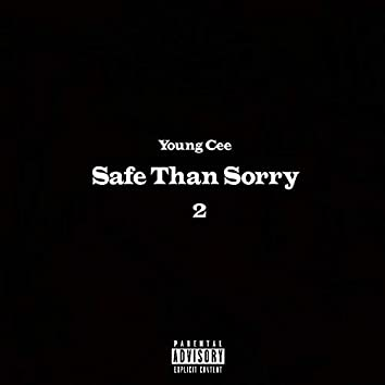 Safe Than Sorry 2