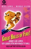Great Balls of Fire!. Jerry Lee Lewis - Ein Leben für den Rock 'n' Roll
