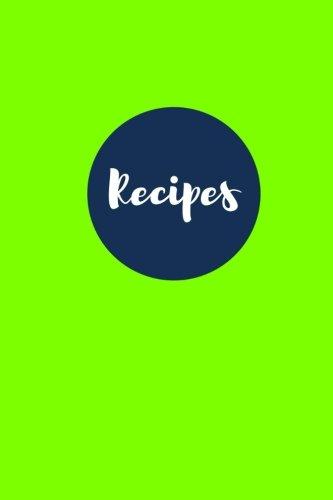 Recipes (Blank Cookbook): Kiwi Green: 100 Page Blank Recipe Journal, 6x9 inches (Blank Recipe Books)