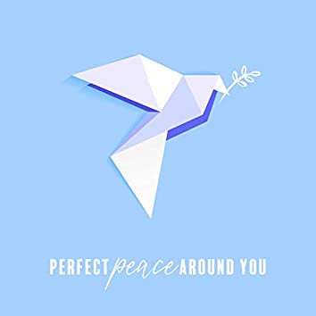 Perfect Peace Around You. Healing Touch of Music. Beautiful Sounds, Well – Being Time