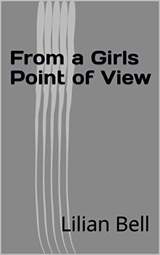 From a Girls Point of View (English Edition)