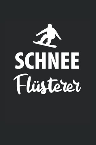 Schneefluesterer: 6X9 Zoll Notizbuch ? gepunktet ? Din A5 Heft Notizblock Fuer Snowboarder Mit 120 Seiten Schreibblock   Tagebuc